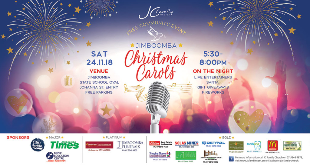 Jimboomba Christmas Carols 2018 - Hosted by JC Family Church. Date: Sat 24 Nov. Start: 5:30pm Venue: Jimboomba State School Oval.
